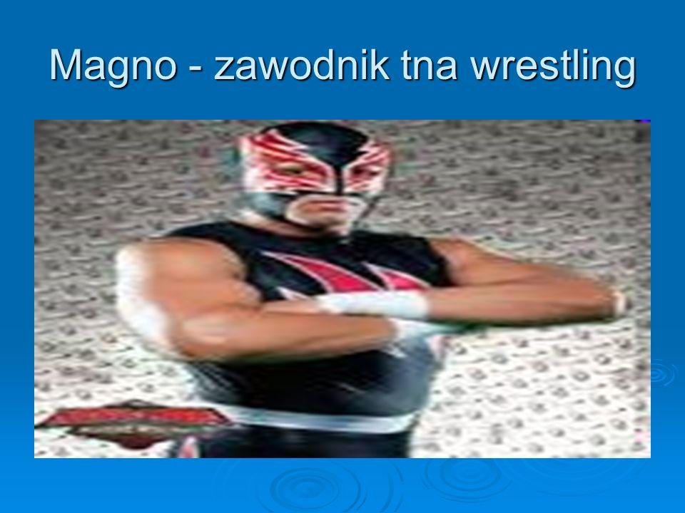 Magno - zawodnik tna wrestling