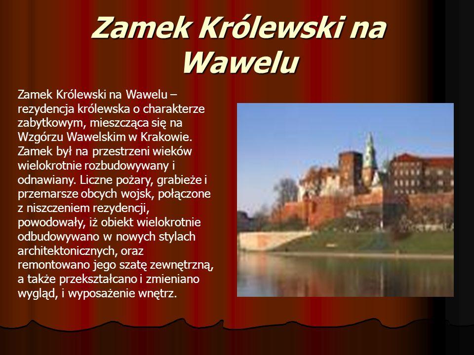 Zamek Królewski na Wawelu Zamek Królewski na Wawelu – rezydencja królewska o charakterze zabytkowym, mieszcząca się na Wzgórzu Wawelskim w Krakowie. Z
