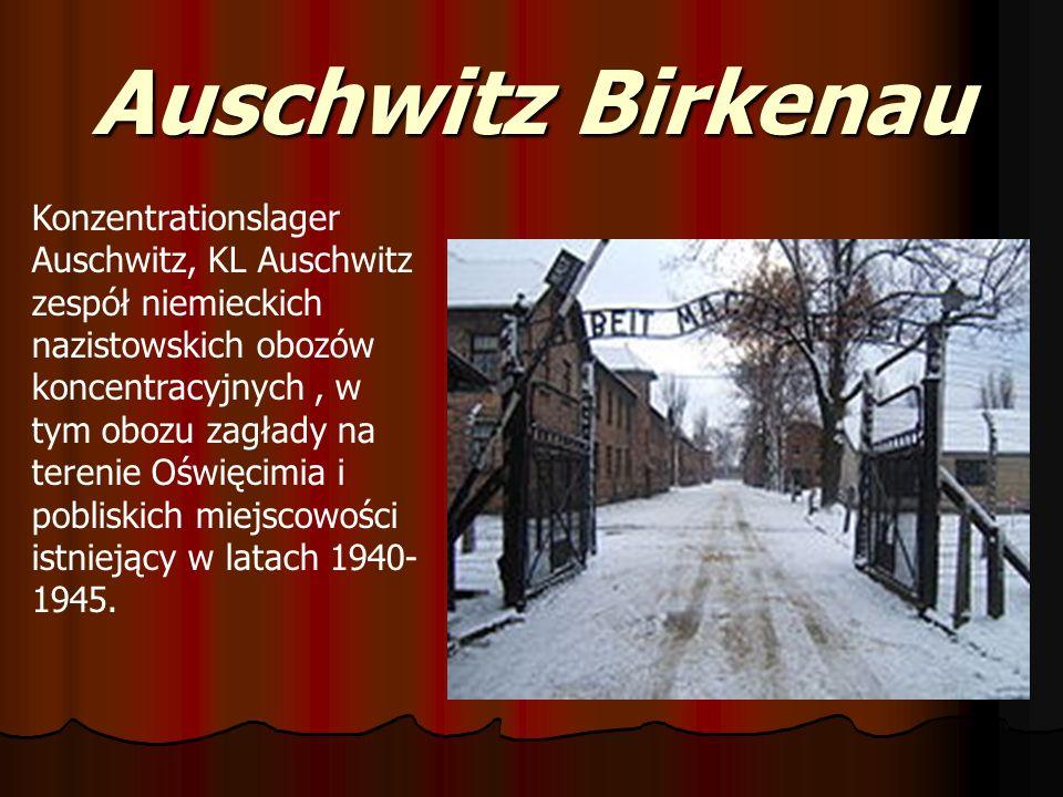 Auschwitz Birkenau Konzentrationslager Auschwitz, KL Auschwitz zespół niemieckich nazistowskich obozów koncentracyjnych, w tym obozu zagłady na tereni