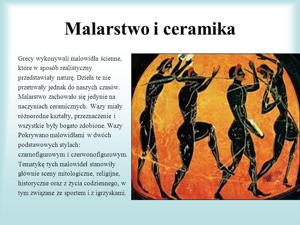 Malarstwo i ceramika Grecy wykonywali malowidła ścienne, które w sposób realistyczny przedstawiały naturę. Dzieła te nie przetrwały jednak do naszych