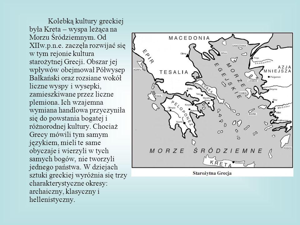 Kolebką kultury greckiej była Kreta – wyspa leżąca na Morzu Śródziemnym. Od XIIw.p.n.e. zaczęła rozwijać się w tym rejonie kultura starożytnej Grecji.