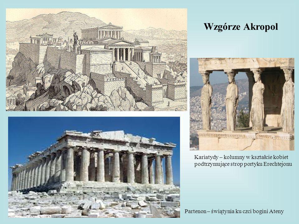 Wzgórze Akropol Partenon – świątynia ku czci bogini Ateny Kariatydy – kolumny w kształcie kobiet podtrzymujące strop portyku Erechtejonu