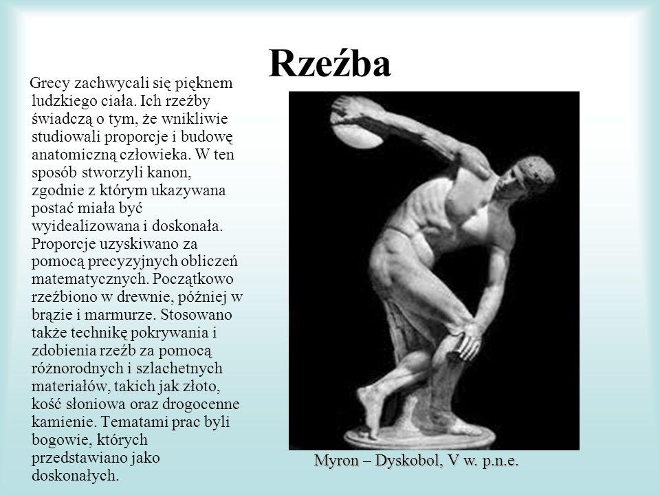Rzeźba Grecy zachwycali się pięknem ludzkiego ciała. Ich rzeźby świadczą o tym, że wnikliwie studiowali proporcje i budowę anatomiczną człowieka. W te
