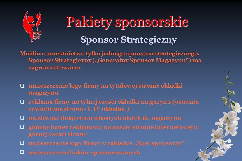Pakiety sponsorskie Sponsor Strategiczny Możliwe uczestnictwo tylko jednego sponsora strategicznego. Sponsor Strategiczny (Generalny Sponsor Magazynu)