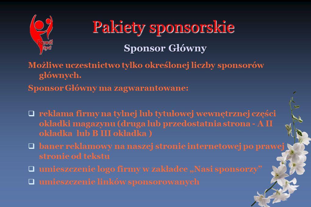 Pakiety sponsorskie Sponsor Główny Możliwe uczestnictwo tylko określonej liczby sponsorów głównych. Sponsor Główny ma zagwarantowane: reklama firmy na