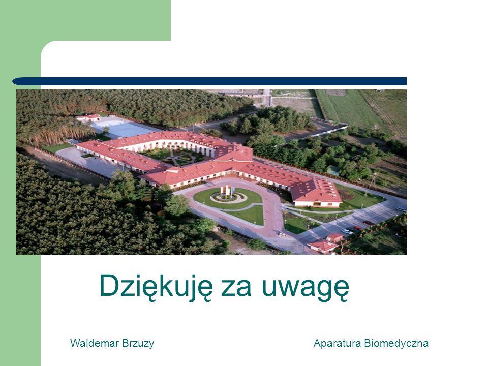 Waldemar Brzuzy Aparatura Biomedyczna Dziękuję za uwagę