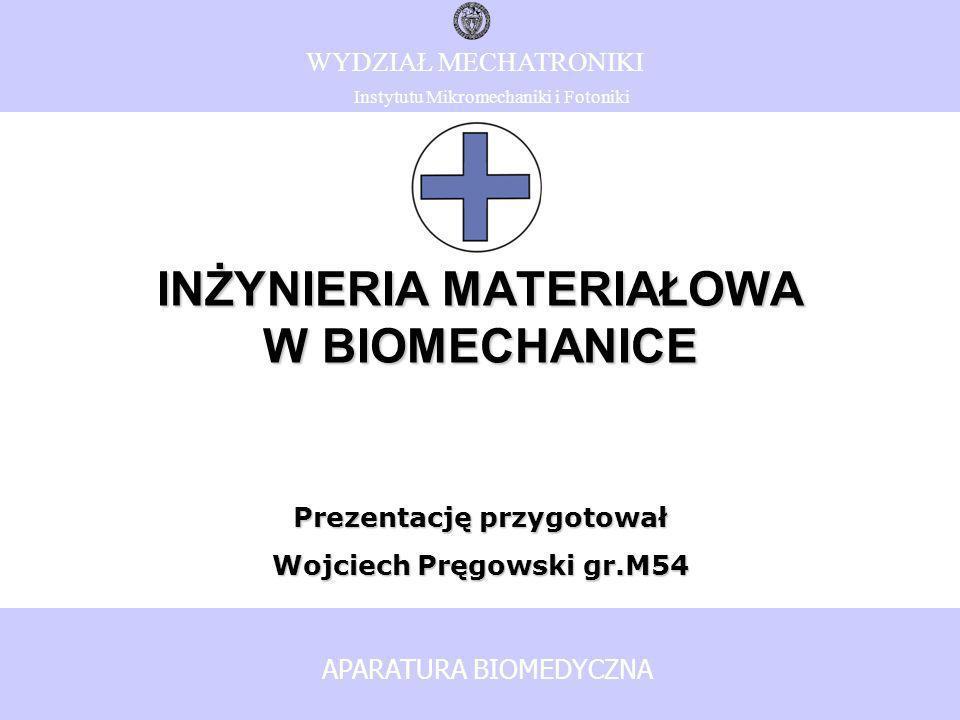 MATERIAŁY CERAMICZNE tlenek glinu Al2O3, węgle pirolityczne tlenek glinu Al2O3, węgle pirolityczne OBOJĘTNE Wykazują minimalne zmiany chemiczne w Wykazują minimalne zmiany chemiczne w kontakcie z tkankami i roztworami fizologicznymi kontakcie z tkankami i roztworami fizologicznymi Wysoka biotolerancja Wysoka biotolerancja Wysoka wytrzymałość: ściskanie, zginanie Wysoka wytrzymałość: ściskanie, zginanie Własności: