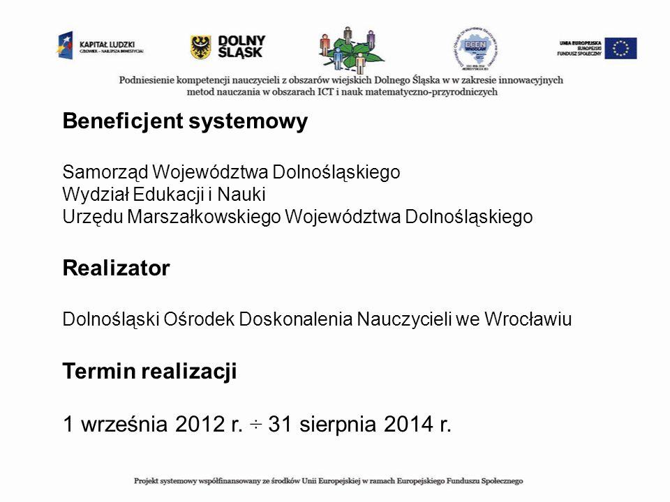 Beneficjent systemowy Samorząd Województwa Dolnośląskiego Wydział Edukacji i Nauki Urzędu Marszałkowskiego Województwa Dolnośląskiego Realizator Dolno