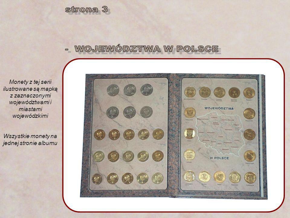 Monety z tej serii ilustrowane są mapką z zaznaczonymi województwami i miastami wojewódzkimi Wszystkie monety na jednej stronie albumu