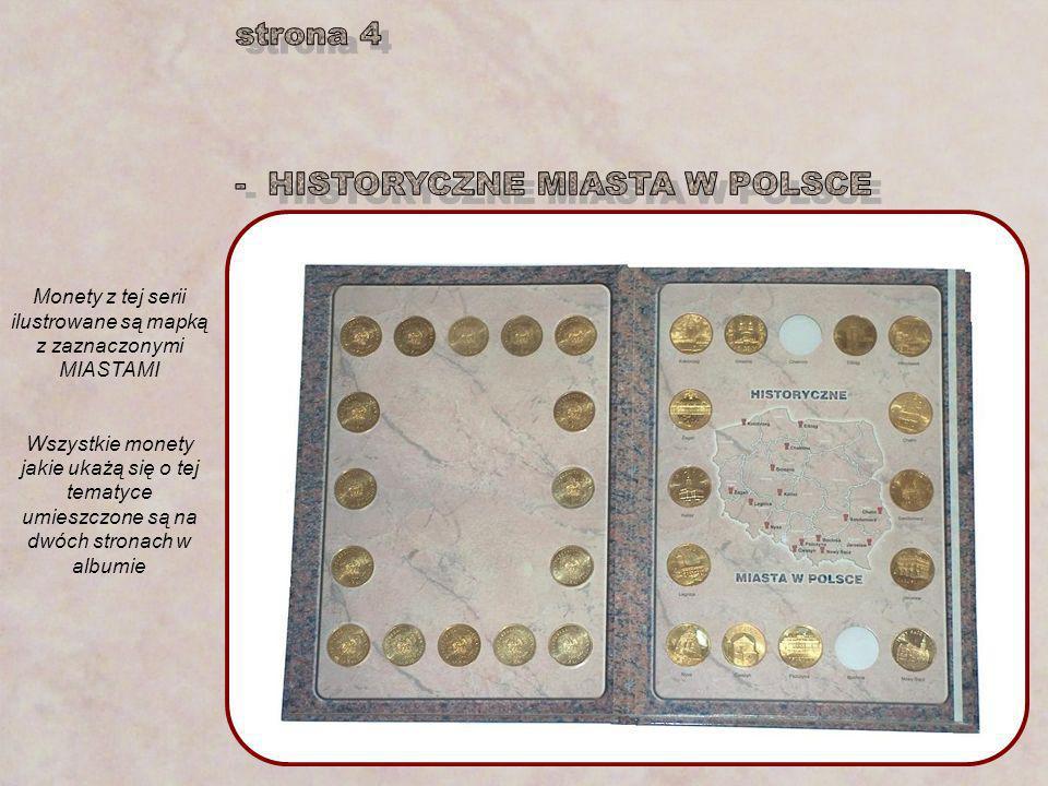 Monety z tej serii ilustrowane są mapką z zaznaczonymi MIASTAMI Wszystkie monety jakie ukażą się o tej tematyce umieszczone są na dwóch stronach w albumie