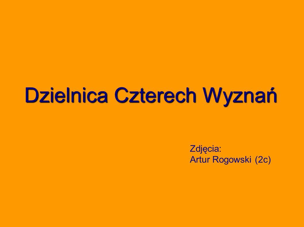 Dzielnica Czterech Wyznań Zdjęcia: Artur Rogowski (2c)