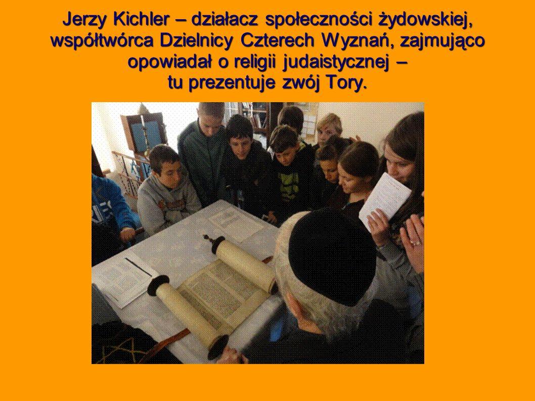 Jerzy Kichler – działacz społeczności żydowskiej, współtwórca Dzielnicy Czterech Wyznań, zajmująco opowiadał o religii judaistycznej – tu prezentuje z
