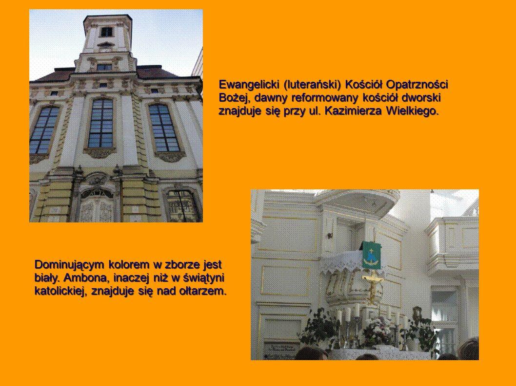 Ewangelicki (luterański) Kościół Opatrzności Bożej, dawny reformowany kościół dworski znajduje się przy ul. Kazimierza Wielkiego. Dominującym kolorem
