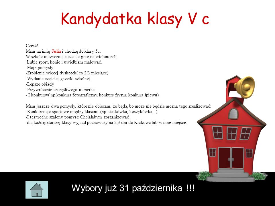Kandydatka klasy VI a Wybory już 3 1 października !!.