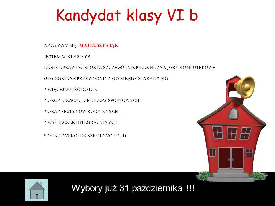 Kandydatka klasy VI m Wybory już 3 1 października !!.