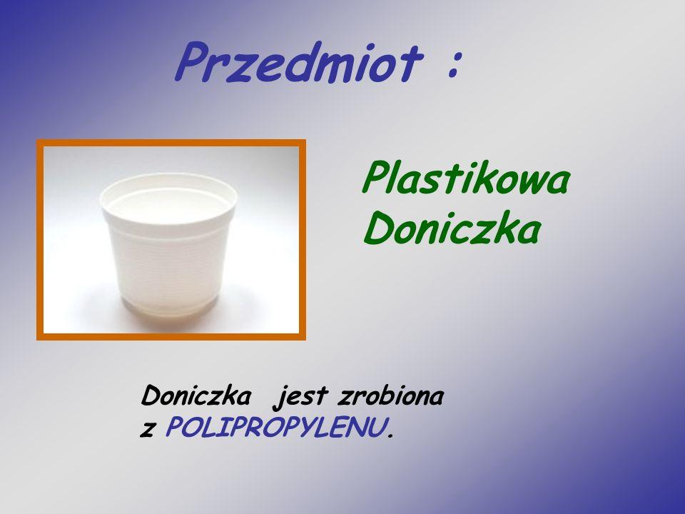 Przedmiot : Plastikowa Doniczka Doniczka jest zrobiona z POLIPROPYLENU.
