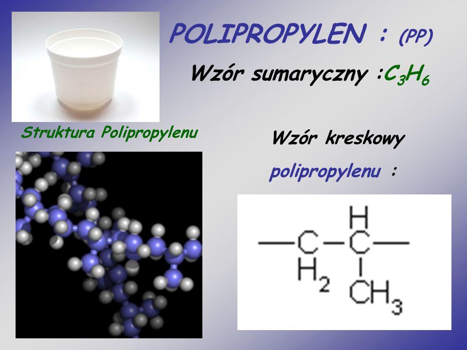 Wzór kreskowy polipropylenu : Struktura Polipropylenu Wzór sumaryczny :C 3 H 6 POLIPROPYLEN : (PP)