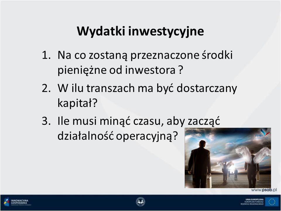 Wydatki inwestycyjne 1.Na co zostaną przeznaczone środki pieniężne od inwestora .