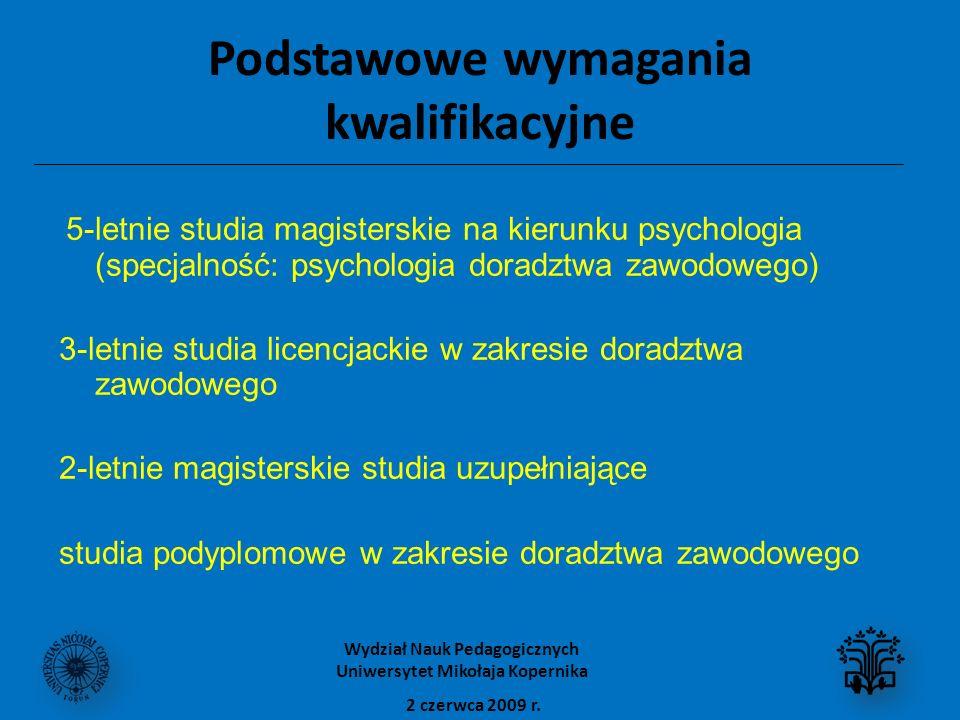 Podstawowe wymagania kwalifikacyjne 5-letnie studia magisterskie na kierunku psychologia (specjalność: psychologia doradztwa zawodowego) 3-letnie stud
