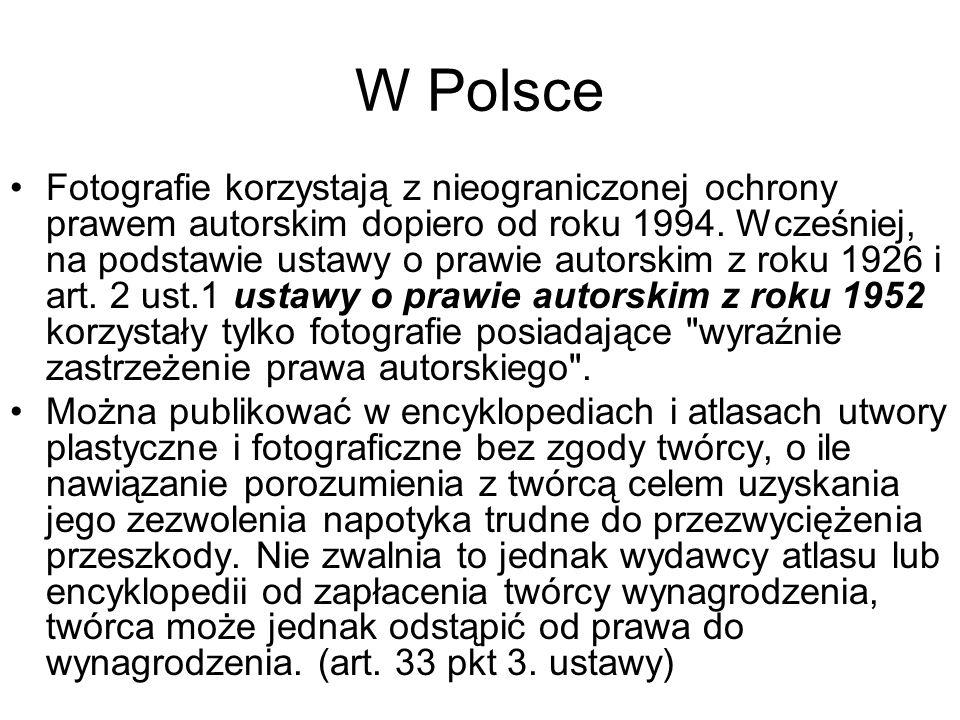 W Polsce Fotografie korzystają z nieograniczonej ochrony prawem autorskim dopiero od roku 1994. Wcześniej, na podstawie ustawy o prawie autorskim z ro