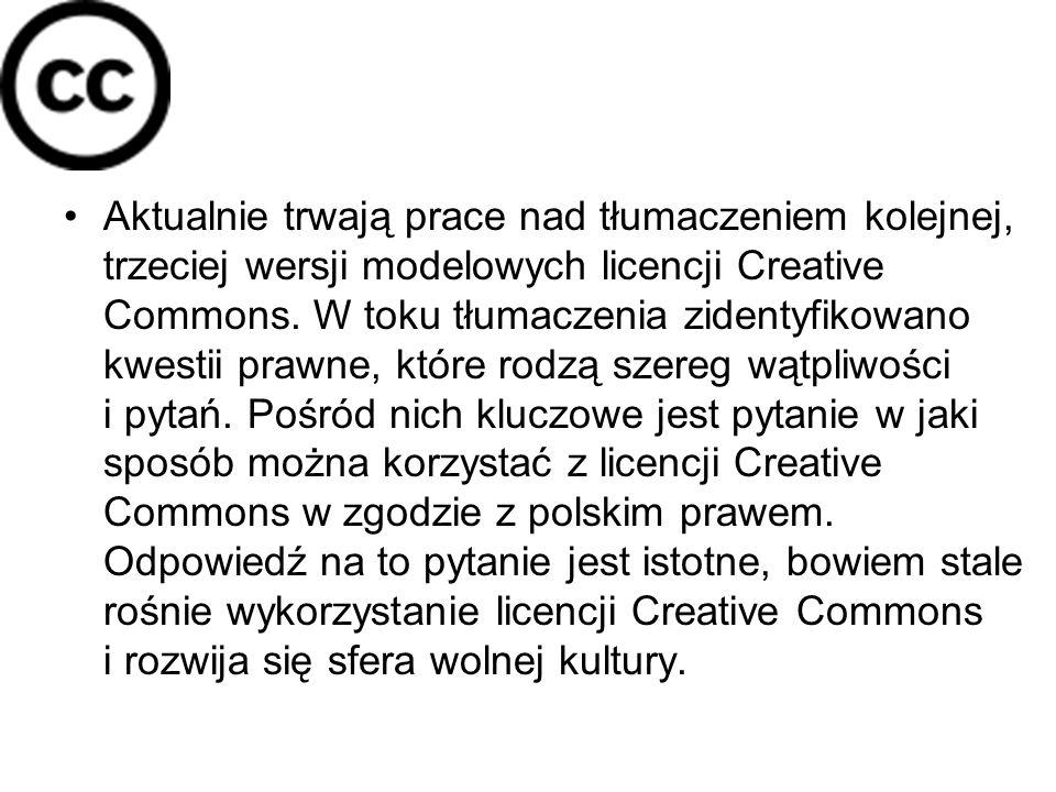 Aktualnie trwają prace nad tłumaczeniem kolejnej, trzeciej wersji modelowych licencji Creative Commons. W toku tłumaczenia zidentyfikowano kwestii pra