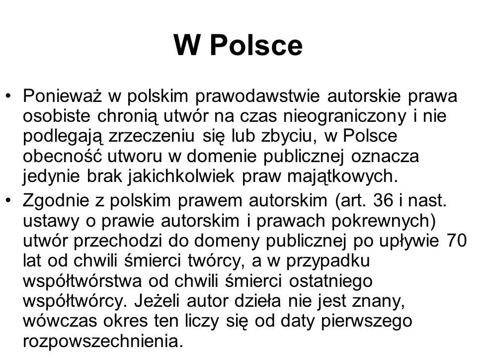 W Polsce Ponieważ w polskim prawodawstwie autorskie prawa osobiste chronią utwór na czas nieograniczony i nie podlegają zrzeczeniu się lub zbyciu, w Polsce obecność utworu w domenie publicznej oznacza jedynie brak jakichkolwiek praw majątkowych.