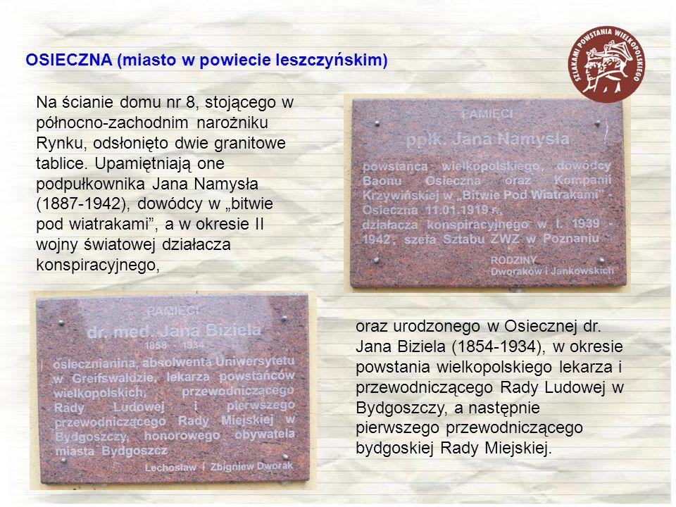 Na ścianie domu nr 8, stojącego w północno-zachodnim narożniku Rynku, odsłonięto dwie granitowe tablice. Upamiętniają one podpułkownika Jana Namysła (