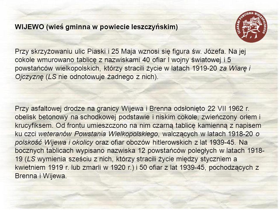 Przy skrzyżowaniu ulic Piaski i 25 Maja wznosi się figura św. Józefa. Na jej cokole wmurowano tablicę z nazwiskami 40 ofiar I wojny światowej i 5 pows