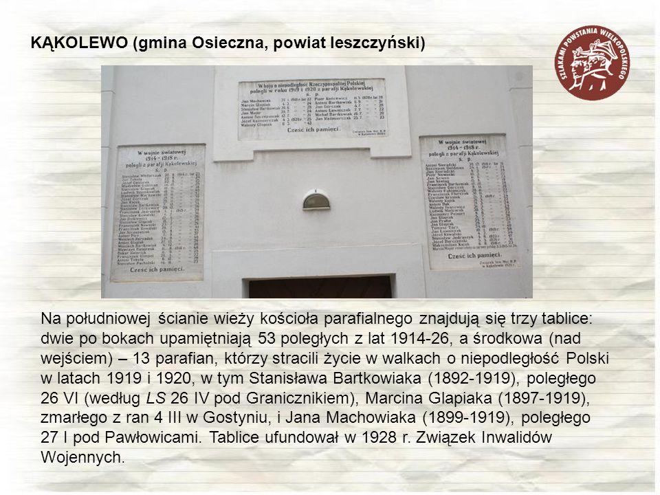 KĄKOLEWO (gmina Osieczna, powiat leszczyński) Na południowej ścianie wieży kościoła parafialnego znajdują się trzy tablice: dwie po bokach upamiętniaj