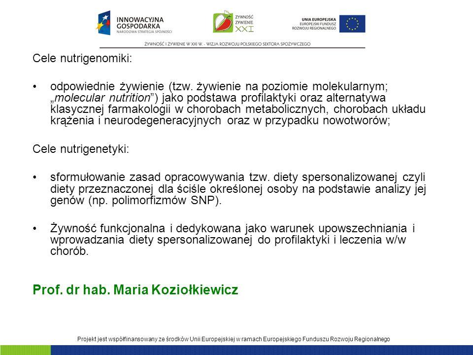 Projekt jest współfinansowany ze środków Unii Europejskiej w ramach Europejskiego Funduszu Rozwoju Regionalnego Cele nutrigenomiki: odpowiednie żywienie (tzw.