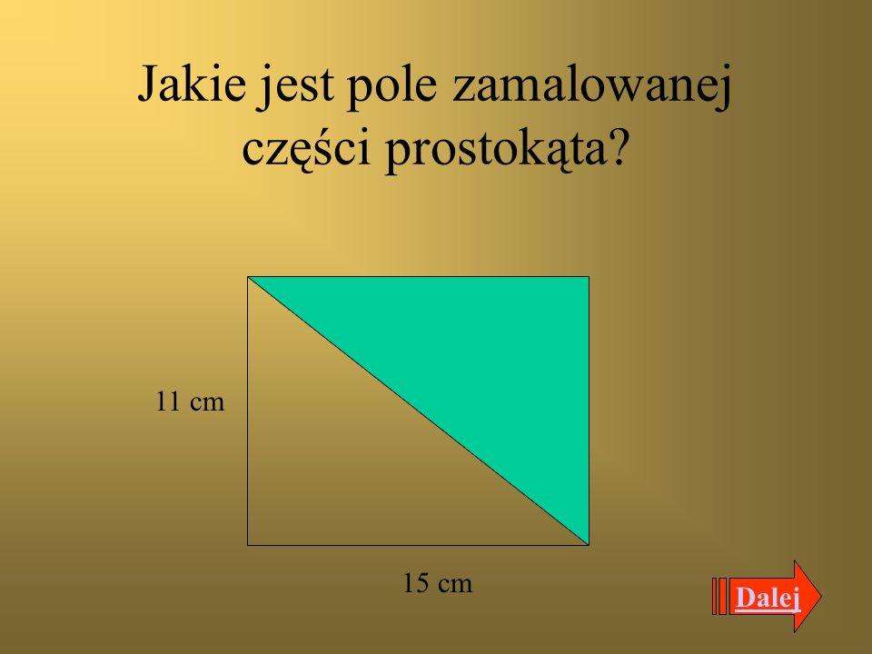 Jakie jest pole zamalowanej części prostokąta? 14cm 8cm Dalej