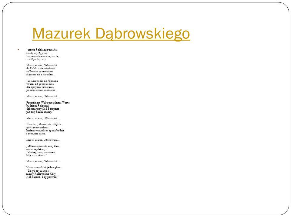 Mazurek Dąbrowskiego Jeszcze Polska nie umarła, kiedy my ż yjemy.