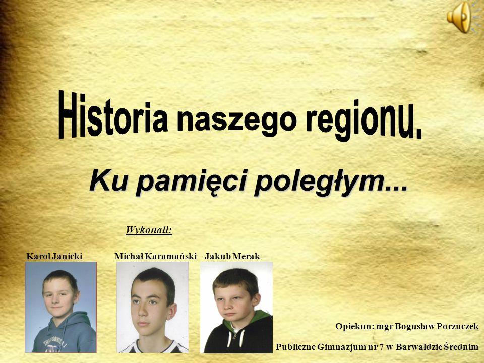 Odwagą i męstwem… Krótka Historia Nasz region Kalwarii Zebrzydowskiej był okupowany przez Niemców podczas II wojny światowej.