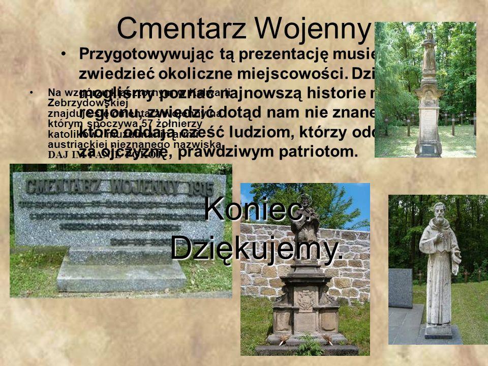 Cmentarz Wojenny Na wzgórzu klasztornym w Kalwarii Zebrzydowskiej znajduje się cmentarz wojenny na którym spoczywa 57 żołnierzy katolików i muzułmanin