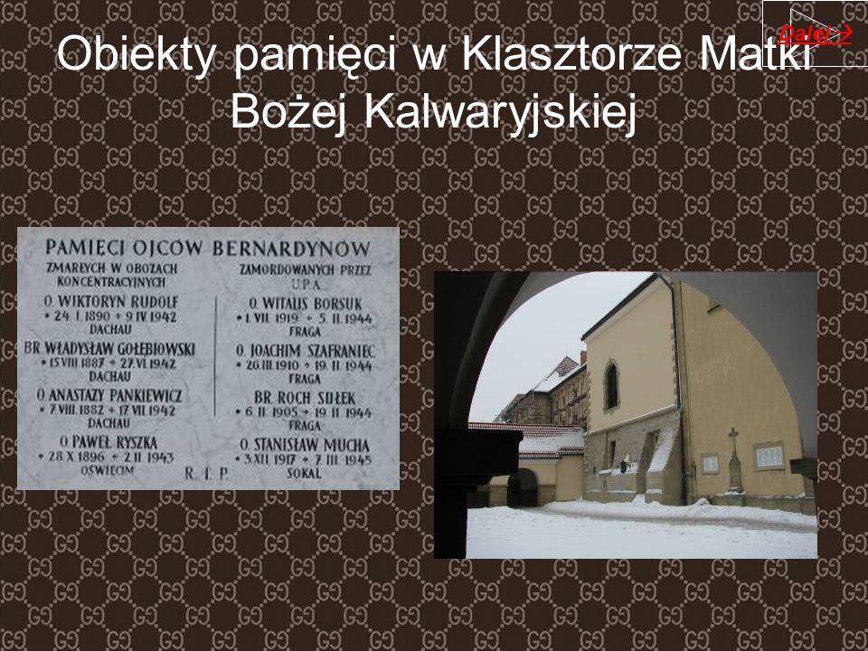 Obiekty pamięci w Klasztorze Matki Bożej Kalwaryjskiej Dalej