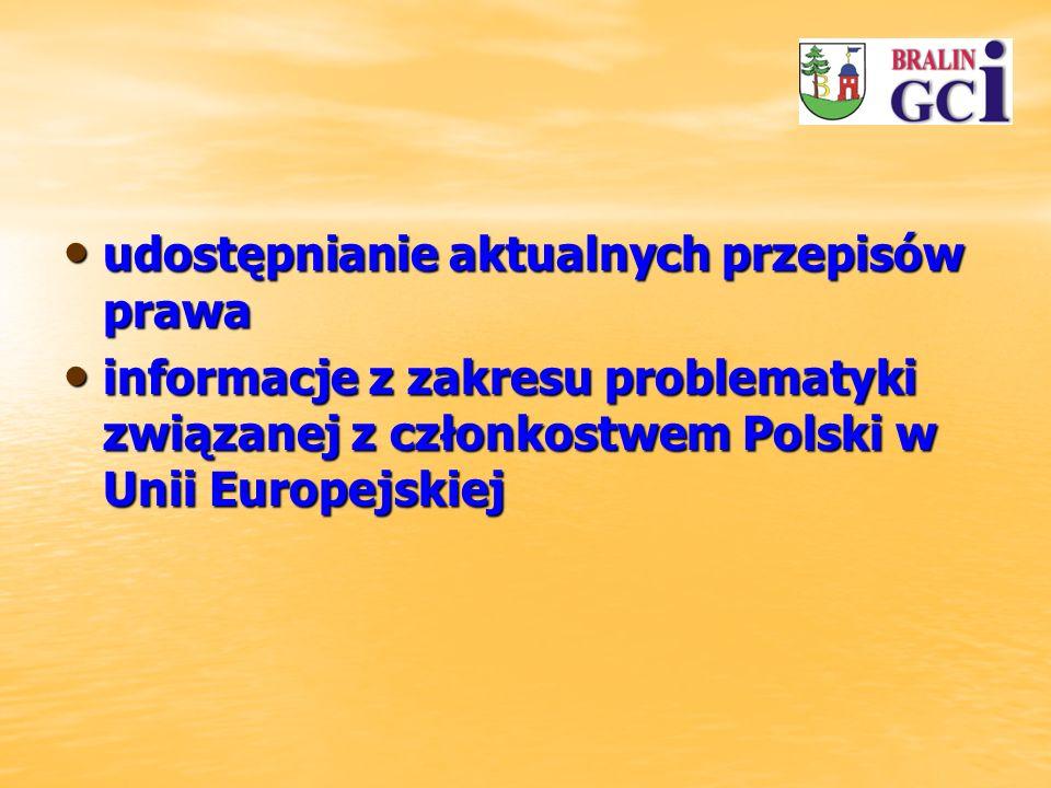 udostępnianie aktualnych przepisów prawa udostępnianie aktualnych przepisów prawa informacje z zakresu problematyki związanej z członkostwem Polski w Unii Europejskiej informacje z zakresu problematyki związanej z członkostwem Polski w Unii Europejskiej