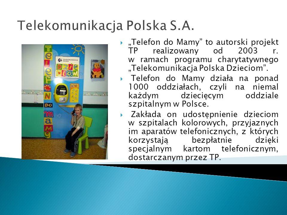 Telekomunikacja Polska S.A. Telefon do Mamy to autorski projekt TP realizowany od 2003 r. w ramach programu charytatywnego Telekomunikacja Polska Dzie