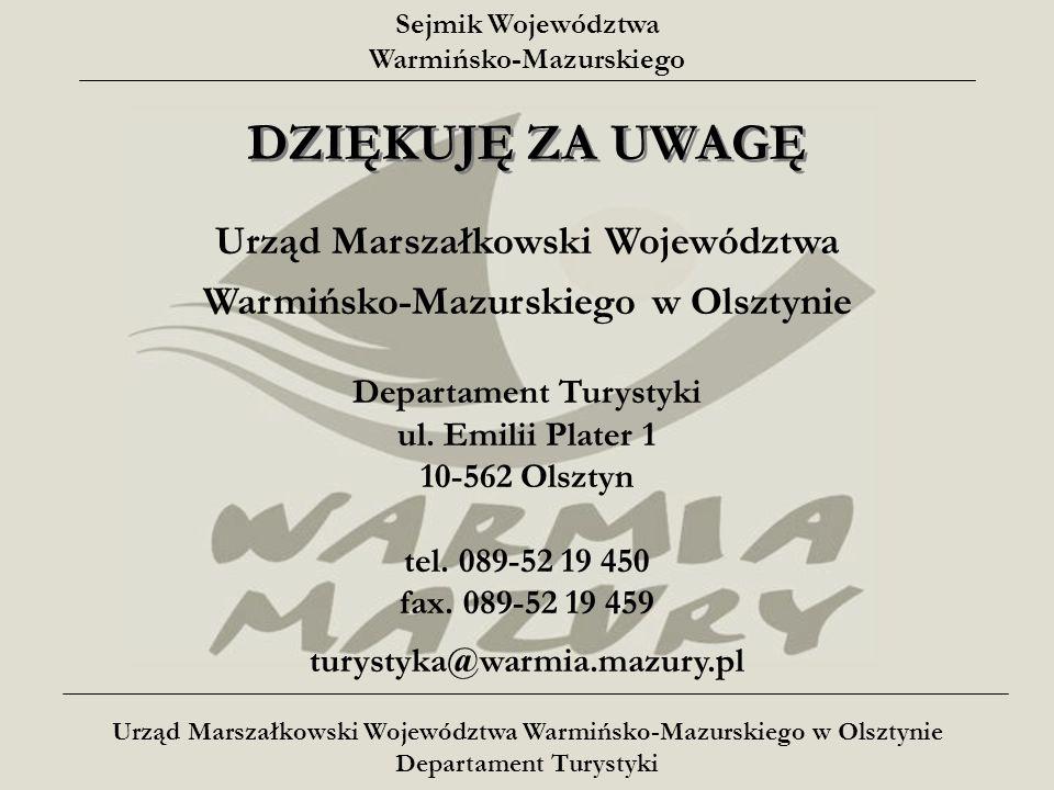 Sejmik Województwa Warmińsko-Mazurskiego Urząd Marszałkowski Województwa Warmińsko-Mazurskiego w Olsztynie Departament Turystyki ul.