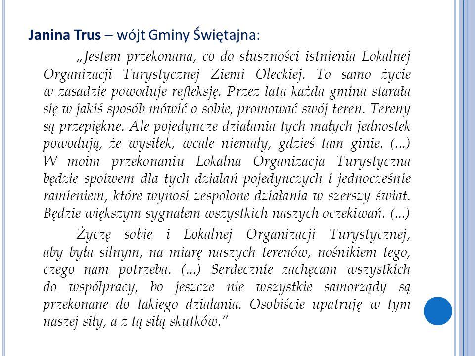 Janina Trus – wójt Gminy Świętajna: Jestem przekonana, co do słuszności istnienia Lokalnej Organizacji Turystycznej Ziemi Oleckiej. To samo życie w za