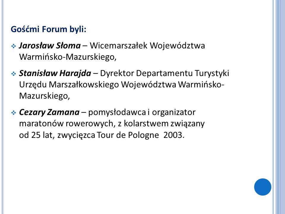 Gośćmi Forum byli: Jarosław Słoma – Wicemarszałek Województwa Warmińsko-Mazurskiego, Stanisław Harajda – Dyrektor Departamentu Turystyki Urzędu Marsza
