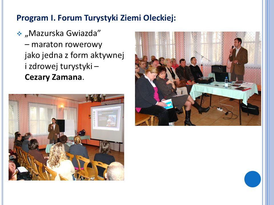 Program I. Forum Turystyki Ziemi Oleckiej: Mazurska Gwiazda – maraton rowerowy jako jedna z form aktywnej i zdrowej turystyki – Cezary Zamana.