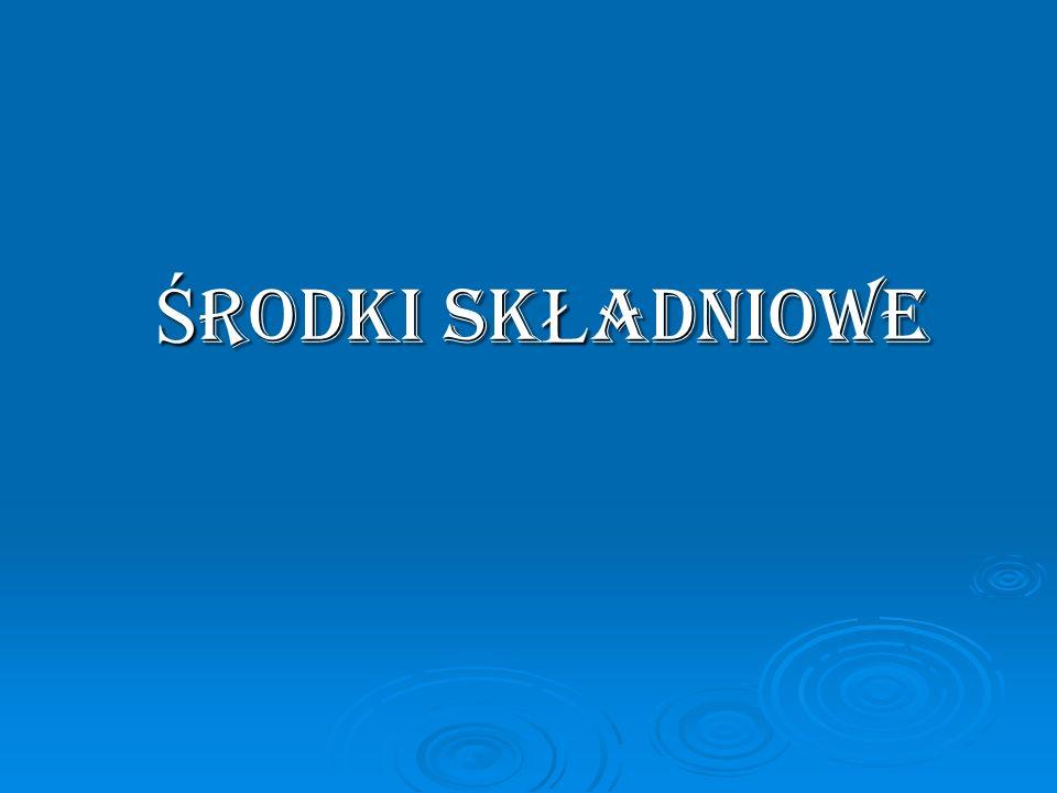 Ś RODKI SK Ł ADNIOWE