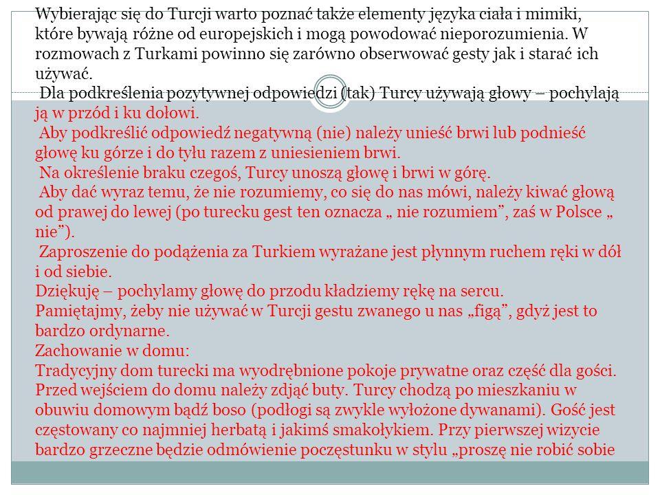 Wybierając się do Turcji warto poznać także elementy języka ciała i mimiki, które bywają różne od europejskich i mogą powodować nieporozumienia.
