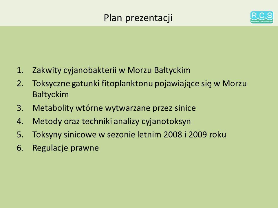 Plan prezentacji 1.Zakwity cyjanobakterii w Morzu Bałtyckim 2.Toksyczne gatunki fitoplanktonu pojawiające się w Morzu Bałtyckim 3.Metabolity wtórne wytwarzane przez sinice 4.Metody oraz techniki analizy cyjanotoksyn 5.Toksyny sinicowe w sezonie letnim 2008 i 2009 roku 6.Regulacje prawne