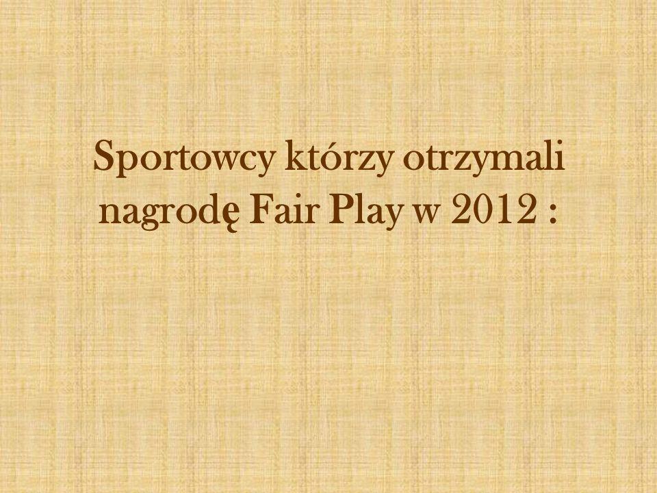 Beata Stlemer Beata Stremler z Lewady Zakrzów, która w ubiegłym roku odrzuciła propozycję sprzedaży swojego konia Martini za milion euro, otrzymała od Polskiego Komitetu Olimpijskiego nagrodę Fair Play.