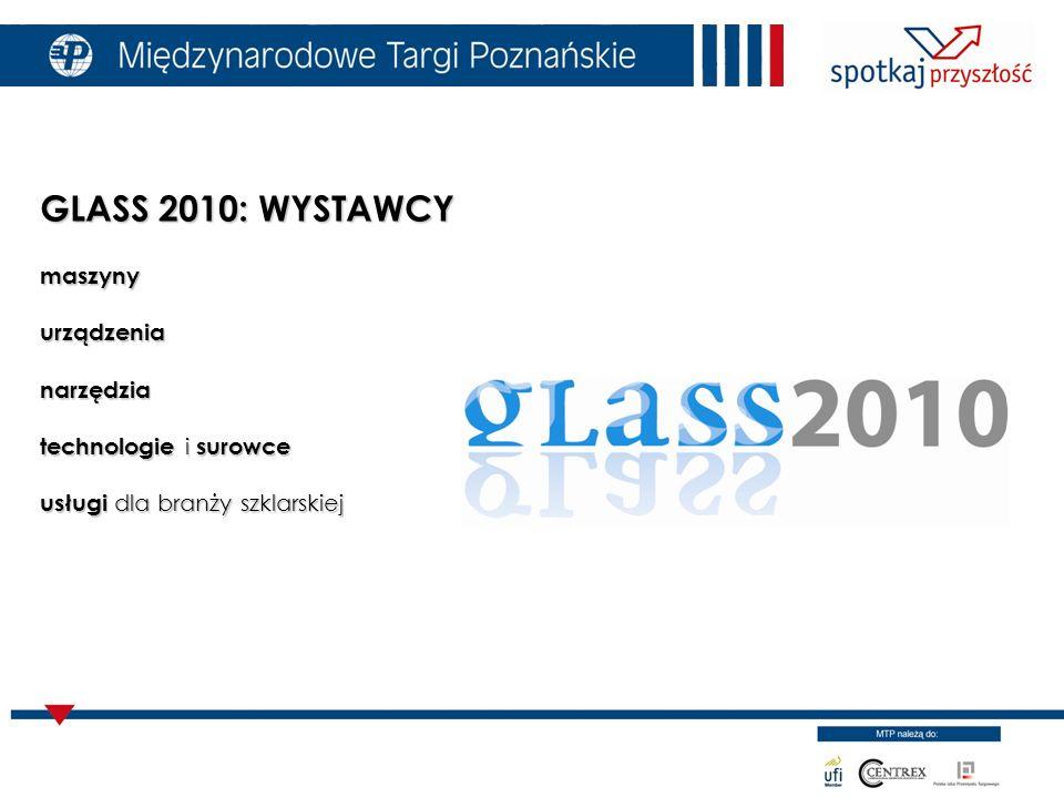 GLASS 2010: WYSTAWCY maszynyurządzenianarzędzia technologie i surowce usługi dla branży szklarskiej