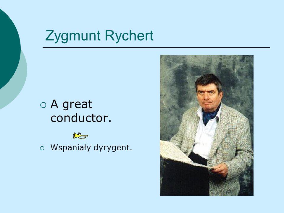 Zygmunt Rychert A great conductor. Wspaniały dyrygent.