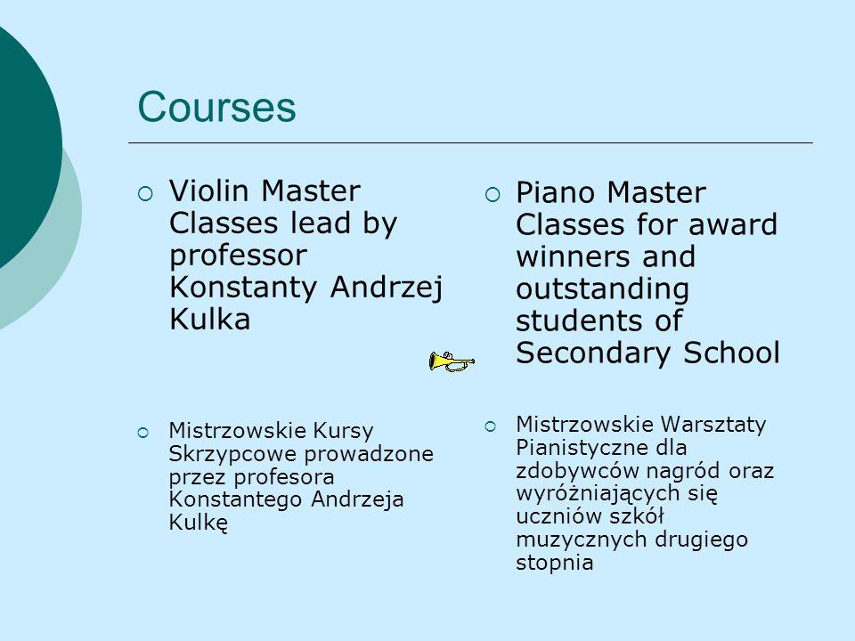 Courses Violin Master Classes lead by professor Konstanty Andrzej Kulka Mistrzowskie Kursy Skrzypcowe prowadzone przez profesora Konstantego Andrzeja