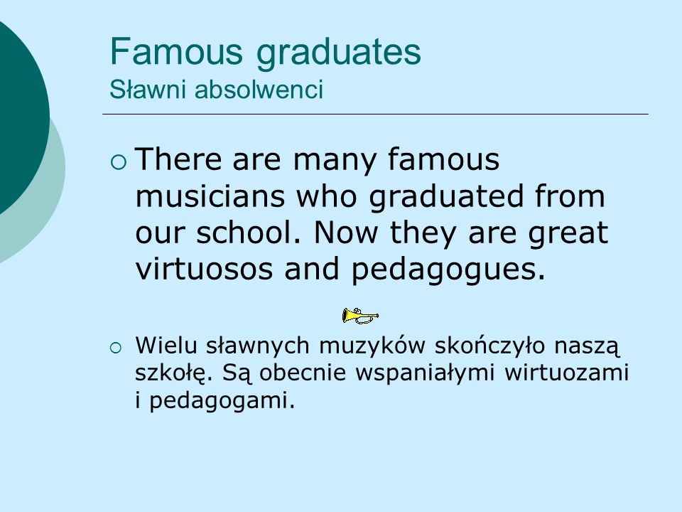 Famous graduates Sławni absolwenci There are many famous musicians who graduated from our school. Now they are great virtuosos and pedagogues. Wielu s