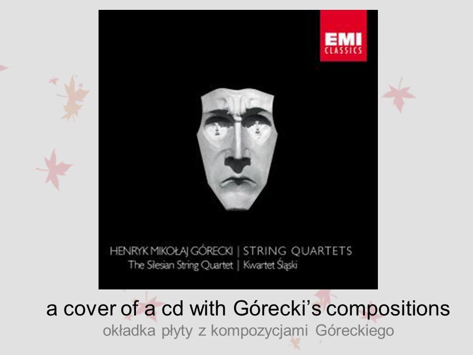a cover of a cd with Góreckis compositions okładka płyty z kompozycjami Góreckiego